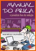 """Capa do livro """"Manual do Frila: o Jornalista Fora da Redação"""", de Maurício Oliveira"""